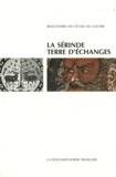 Jean-Pierre Drège - La Sérinde, terre d'échanges - Art, religion, commerce du Ier au Xe siècle.
