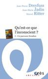 Jean-Pierre Dreyfuss et Jean-Marie Jadin - Qu'est-ce-que l'inconscient ? - Tome 1, Un parcours freudien.