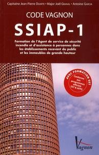 Jean-Pierre Duarte et Joël Granal - Code Vagnon SSIAP-1 - Formation de l'Agent de service de sécurité incendie et d'assistance à personnes dans les établissements recevant du public et les immeubles de grande hauteur.