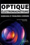 Jean-Pierre Dubarry-Barbe et Antoine Frey - Electromagnétisme, optique - Exercices et problèmes corrigés, classes préparatoires MPSI, PCSI, PTSI.