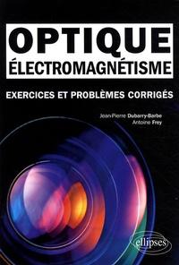Electromagnétisme, optique - Exercices et problèmes corrigés, classes préparatoires MPSI, PCSI, PTSI.pdf