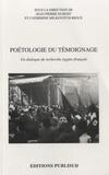 Jean-Pierre Dubost et Catherine Milkovitch-Rioux - Poétologie du témoignage - Un dialogue de recherche égypto-français.