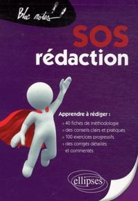 Jean-Pierre Dubrana - SOS rédaction - Apprendre à rédiger :  40 fiches de méthodologie, des conseils clairs et pratiques, 100 exercices progressifs, des corrigés détaillés et commentés.