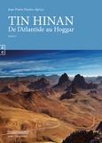 Jean-Pierre Duclos Aprico - Tin Hinan - De l'Atlantide au Hoggar.