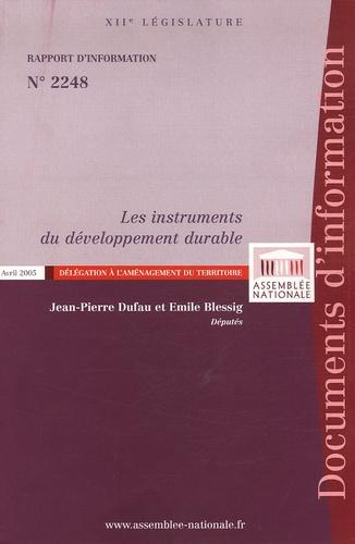 Jean-Pierre Dufau et Emile Blessig - Les instruments du développement durable.