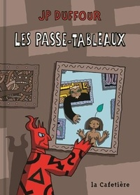 Jean-Pierre Duffour - Les passe-tableaux.