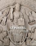 Jean-Pierre Dufoix et Andreas Hartmann-Virnich - Le portail de l'église Saint-Trophime d'Arles.