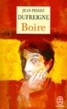 Jean-Pierre Dufreigne - Boire.