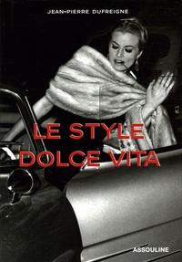 Jean-Pierre Dufreigne - Le style Dolce Vita.