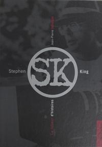 Jean-Pierre Dufreigne - Stephen King, le faiseur d'histoires.