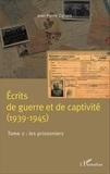 Jean-Pierre Duhard - Ecrits de guerre et de captivité (1939-1945) - Tome 2, Les prisonniers.