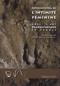 Jean-Pierre Duhard et Brigitte Delluc - Représentation de l'intimité féminine dans l'art paléolithique en France.