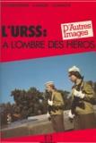 Jean-Pierre Dumont et Alain Lebaube - L'URSS : à l'ombre des héros.