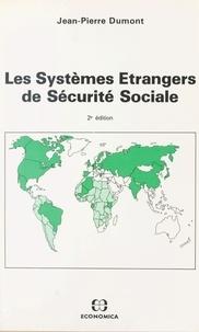 Jean-Pierre Dumont - Les systèmes étrangers de sécurité sociale.