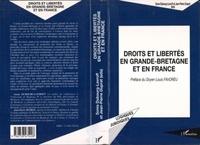 Jean-Pierre Duprat et Sonia Dubourg-Lavroff - Droits et libertés en Grande-Bretagne et en France.