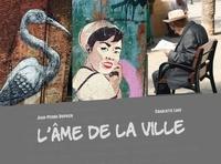 Jean-Pierre Dupuich et Charlotte Louf - L'âme de la ville.