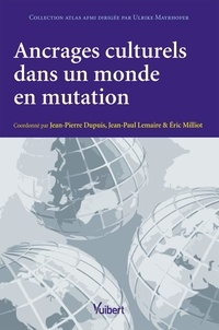 Jean-Pierre Dupuis et Jean-Paul Lemaire - Ancrages culturels dans un monde en mutation.
