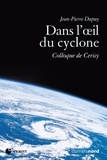 Jean-Pierre Dupuy - Dans l'oeil du cyclone - Colloque de Cerisy.