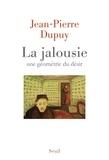 Jean-Pierre Dupuy - La jalousie - Une géometrie du désir.