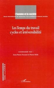 Jean-Pierre Durand et Pierre Rolle - L'Homme et la Société N° 162 : Les Temps du travail - Cycles et irréversibilité.