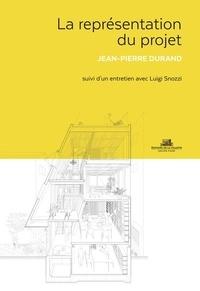Jean-Pierre Durand - La représentation du projet comme instrument de conception - Approche pratique et critique.