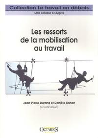 Jean-Pierre Durand et Danièle Linhart - Les ressorts de la mobilisation au travail.