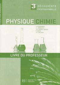 Jean-Pierre Durandeau - Physique Chimie 3e Découverte professionnelle - Livre du professeur.
