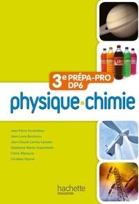Jean-Pierre Durandeau et Jean-Louis Berducou - Physique-Chimie 3e prépa-pro DP6.