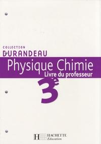 Jean-Pierre Durandeau - Physique Chimie 3e - Livre du professeur.