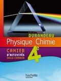 Jean-Pierre Durandeau et Paul Bramand - Physique-chimie 4e - cahier d'activités socle commun.