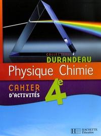 Jean-Pierre Durandeau et Paul Bramand - Physique Chimie 4e - Cahier d'activités.