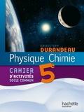 Jean-Pierre Durandeau et Paul Bramand - Physique chimie 5e - Cahier d'activité socle commun.