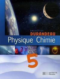 Jean-Pierre Durandeau - Physique Chimie 5e.