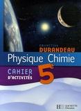 Jean-Pierre Durandeau et Paul Bramand - Physique Chimie 5e - Cahier d'activités.