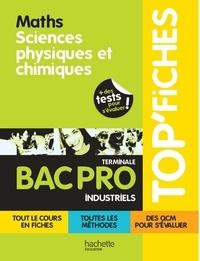 Jean-Pierre Durandeau et Jean-Louis Berducou - Top'Fiches Maths, Sciences Physiques et Chimiques - Term. Bac Pro Industriel - ebook - Ed.2011.