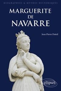 Jean-Pierre Duteil - Marguerite de Navarre.