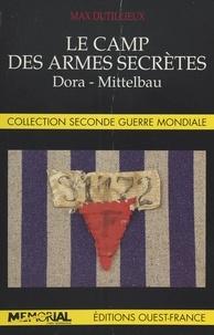 Jean-Pierre Dutilleux - Le camp des armes secrètes - Dora-Mittelbau.