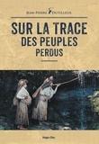 Jean-Pierre Dutilleux - Sur la trace des peuples perdus.