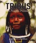 Jean-Pierre Dutilleux - Tribus - Les peuples premiers.