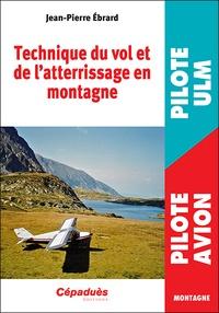 Jean-Pierre Ebrard - Technique du vol et de l'atterrissage en montagne.