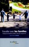 Jean-Pierre Ernst - Travailler avec les familles - pratiques de l'entretien familial à visée de changement.