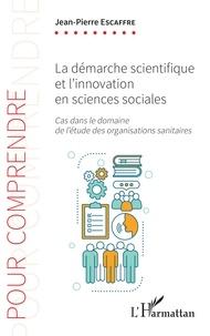 Deedr.fr La démarche scientifique et l'innovation en sciences sociales - Cas dans le domaine de l'étude des organisations sanitaires Image