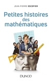 Jean-Pierre Escofier - Petites histoires des mathématiques.