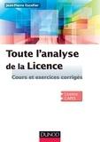 Jean-Pierre Escofier - Toute l'analyse de la Licence - Cours et exercices corrigés.