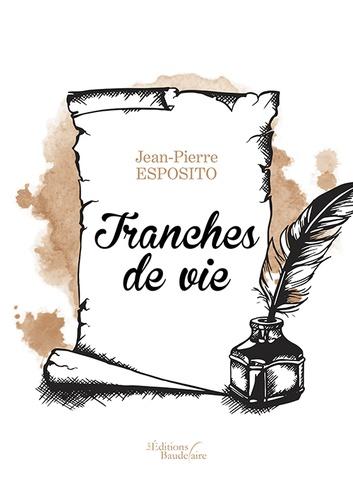 Jean-Pierre Esposito - Tranches de vie.