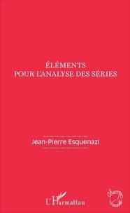 Jean-Pierre Esquenazi - Eléments pour l'analyse des séries.