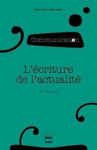Jean-Pierre Esquenazi - L'écriture de l'actualité - Pour une sociologie du discours médiatique.