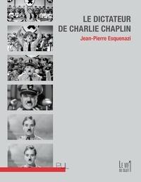 Jean-Pierre Esquenazi - Le Dictateur de Charlie Chaplin.