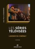 Jean-Pierre Esquenazi - Les séries télévisées - L'avenir du cinéma ?.