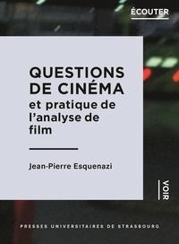 Jean-Pierre Esquenazi - Questions de cinéma et pratique de l'analyse de film.